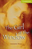 Cambridge English Readers - Ниво Starter/Beginner : The Girl at the Window - Antoinette Moses -