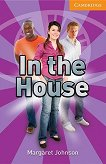 Cambridge English Readers - Ниво 4: Intermediate : In the House - Margaret Johnson -