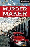 Cambridge English Readers - Ниво 6: Advanced : Murder Maker - Margaret Johnson -