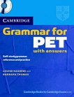 Cambridge Grammar for PET : Ниво B1: Граматика с отговори+ CD - Louise Hashemi, Barbara Thomas -