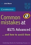 Common Mistakes at IELTS... and how to avoid them : Ниво Advanced: Помагало по английски език - Julie Moore - книга