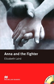 Macmillan Readers - Beginner: Anna and the Fighter + CD - Elizabeth Laird - книга