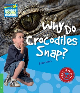Cambridge Young Readers - ниво 3 (Beginner): Why Do Crocodiles Snap? - Peter Rees -