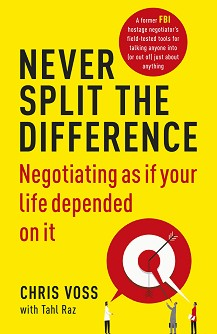 Never Split the Difference: Negotiating as if Your Life Depended on It - Chris Voss, Tahl Raz - книга