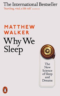 Why We Sleep: The New Science of Sleep and Dreams - Matthew Walker - книга