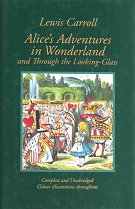 Alice's Adventures in Wonderland and Through the Looking-Glass - Lewis Carroll -